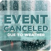 Event Canceled Due to Weather